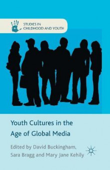 Youth Cultures in the Age of Global Media av David Buckingham, Sara Bragg og Mary Jane Kehily (Heftet)
