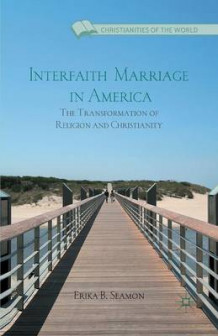 Interfaith Marriage in America av Erika B. Seamon (Heftet)