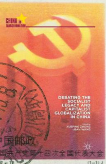 Debating the Socialist Legacy and Capitalist Globalization in China (Heftet)