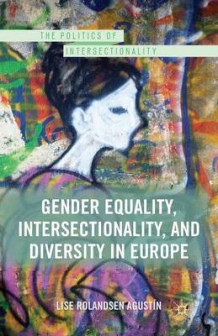 Gender Equality, Intersectionality, and Diversity in Europe 2013 av Lise Rolandsen Agustin (Heftet)