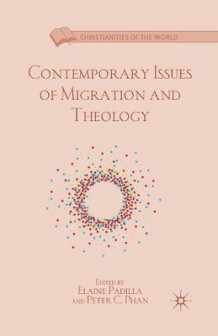 Contemporary Issues of Migration and Theology 2013 (Heftet)