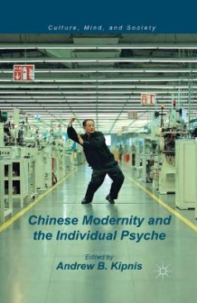 Chinese Modernity and the Individual Psyche 2012 (Heftet)