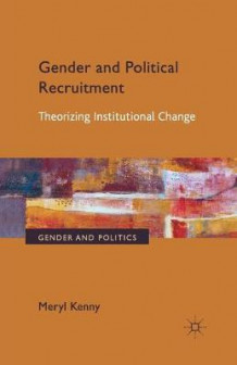Gender and Political Recruitment 2013 av Meryl Kenny (Heftet)