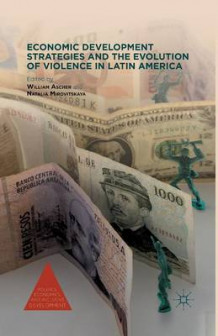 Economic Development Strategies and the Evolution of Violence in Latin America 2012 (Heftet)