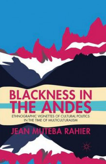 Blackness in the Andes av Jean Rahier (Heftet)