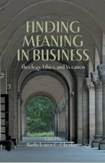 Finding Meaning in Business 2012 (Heftet)