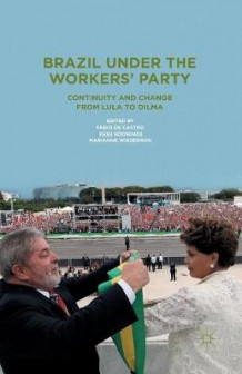 Brazil Under the Workers' Party 2014 (Heftet)