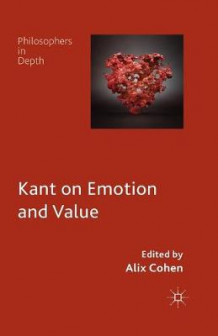 Kant on Emotion and Value 2014 (Heftet)