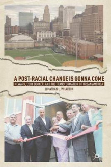 A Post-Racial Change Is Gonna Come av Jonathan L. Wharton (Heftet)