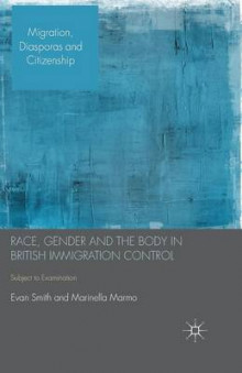 Race, Gender and the Body in British Immigration Control 2014 av E. Smith og Marinella Marmo (Heftet)