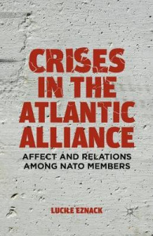 Crises in the Atlantic Alliance av Lucile Eznack (Heftet)