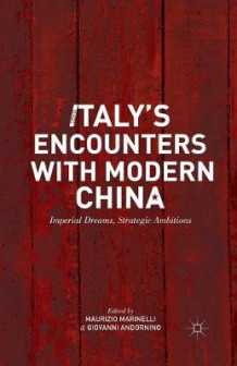 Italy's Encounters with Modern China 2014 (Heftet)