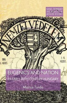 Eugenics and Nation in Early 20th Century Hungary 2014 av Marius Turda (Heftet)
