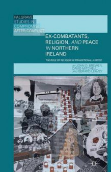 Ex-Combatants, Religion, and Peace in Northern Ireland av J. Brewer, D. Mitchell og Gerard Leavey (Heftet)
