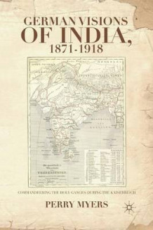German Visions of India, 1871-1918 av P. Myers (Heftet)