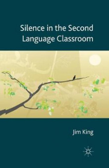 Silence in the Second Language Classroom av J. King (Heftet)