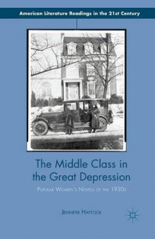 The Middle Class in the Great Depression av Jennifer Haytock (Heftet)