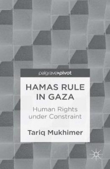 Hamas Rule in Gaza: Human Rights under Constraint av T. Mukhimer (Heftet)