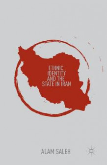 Ethnic Identity and the State in Iran 2013 av A. Saleh (Heftet)