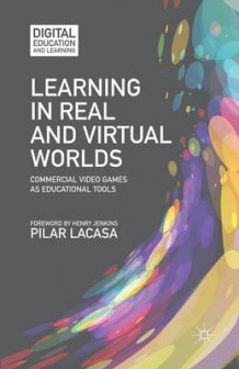 Learning in Real and Virtual Worlds 2013 av Pilar Lacasa (Heftet)