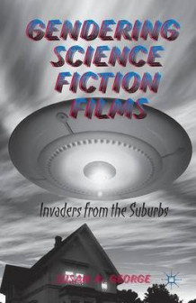 Gendering Science Fiction Films av S. George (Heftet)