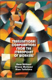 Transnational Corporations from the Standpoint of Workers av Diana Mulinari, Nora Rathzel og Aina Tollefsen (Heftet)