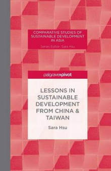 Lessons in Sustainable Development from China & Taiwan av Sara Hsu (Heftet)