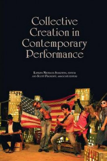 Collective Creation in Contemporary Performance av Kathryn Mederos Syssoyeva (Heftet)