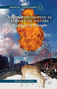 A Non-Philosophical Theory of Nature 2013 av A. Smith (Heftet)
