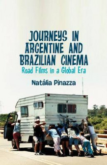 Journeys in Argentine and Brazilian Cinema 2014 av Natalia Pinazza (Heftet)