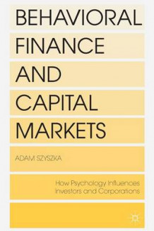 Behavioral Finance and Capital Markets av Adam Szyszka (Heftet)