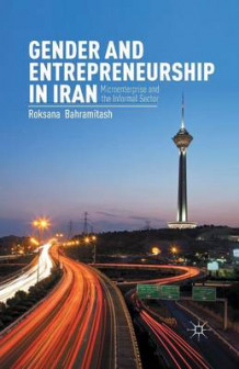 Gender and Entrepreneurship in Iran av Roksana Bahramitash (Heftet)