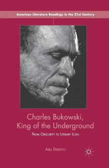Charles Bukowski, King of the Underground av Abel Debritto (Heftet)