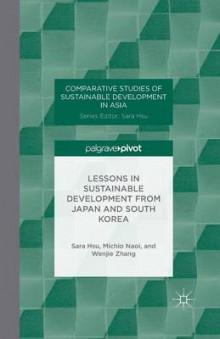 Lessons in Sustainable Development from Japan and South Korea 2014 av M. Naoi, W. Zhang og Sara Hsu (Heftet)