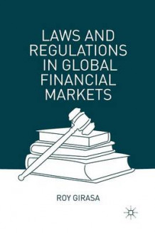 Laws and Regulations in Global Financial Markets av Roy J. Girasa (Heftet)