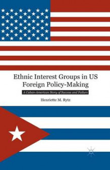 Ethnic Interest Groups in US Foreign Policy-Making 2013 av Henriette M. Rytz (Heftet)
