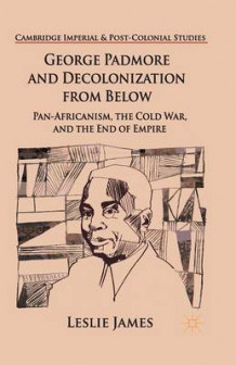 George Padmore and Decolonization from Below 2015 av L. James (Heftet)