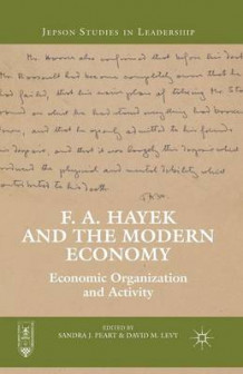 F. A. Hayek and the Modern Economy 2013 (Heftet)