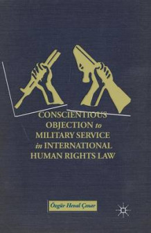 Conscientious Objection to Military Service in International Human Rights Law av OE. C?nar (Heftet)