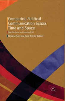 Comparing Political Communication Across Time and Space 2014 (Heftet)