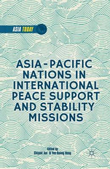 Asia-Pacific Nations in International Peace Support and Stability Operations (Heftet)