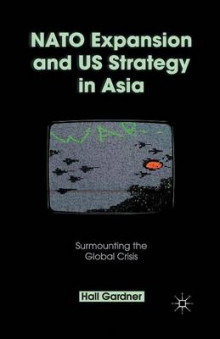 NATO Expansion and US Strategy in Asia 2013 av H. Gardner (Heftet)