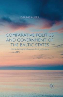 Comparative Politics and Government of the Baltic States 2015 av Daunis Auers (Heftet)