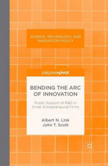 Bending the Arc of Innovation 2013 av A. Link og J. Scott (Heftet)