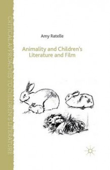 Animality and Children's Literature and Film av Amy Ratelle (Heftet)