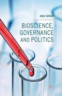 Bioscience, Governance and Politics 2014 av John Gillott (Heftet)