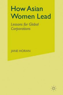 How Asian Women Lead av Jane Horan (Heftet)