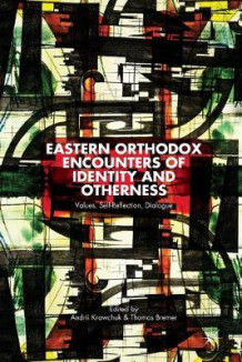 Eastern Orthodox Encounters of Identity and Otherness 2014 (Heftet)