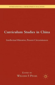 Curriculum Studies in China (Heftet)