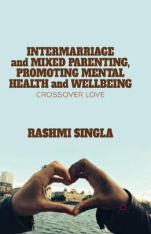 Intermarriage and Mixed Parenting, Promoting Mental Health and Wellbeing 2015 av R. Singla (Heftet)